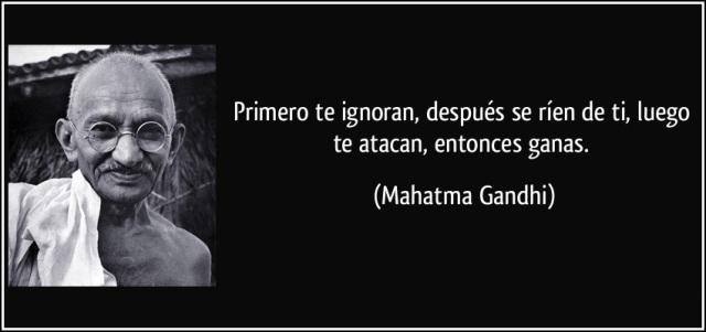 Gandhi-primero-te-ignoran-despues-se-rien-de-ti-luego-te-atacan-entonces-ganas