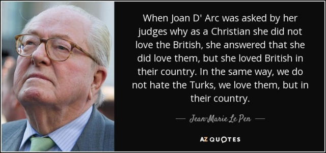 quote-when-joan-d-arc-was-asked-by-her-judges-why-as-a-christian-she-did-not-love-the-british-jean-marie-le-pen.jpg
