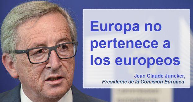 UEJunckerEuropaNoPertenecesALosEuropeos.png