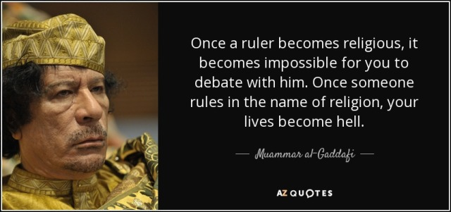Gaddafi-once-a-ruler-becomes-religious-it-becomes-impossible-for-you-to-debate-with-him-once.jpg
