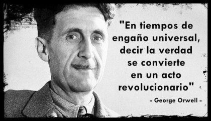 Orwell-en-tiempos-de-engaño-universal-decir-la-verdad-se-convierte-en-un-acto-revolucionario