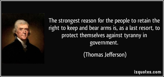 quote-the-strongest-reason-for-the-people-to-retain-the-right-to-keep-and-bear-arms-is-as-a-last-resort-thomas-jefferson